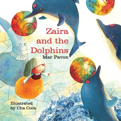Zaira and the Dolphins - Pavon, Mar, and Brokenbrow, Jon (Translated by)