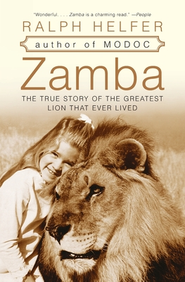 Zamba: The True Story of the Greatest Lion That Ever Lived - Helfer, Ralph