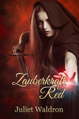 Zauberkraft: Red - Waldron, Juliet