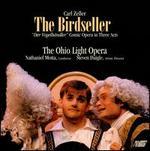 Zeller: The Birdseller - Amanda Opuszynski (vocals); Boyd Mackus (vocals); Brian Tanner (vocals); Jack Beetle (vocals); Jessie Wright Martin (vocals);...