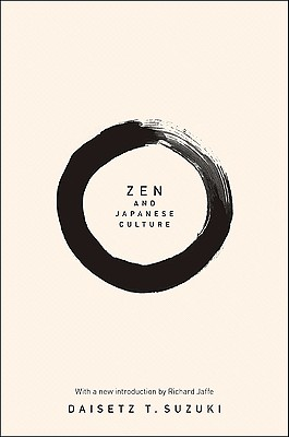 Zen and Japanese Culture - Suzuki, Daisetz Teitaro, and Jaffe, Richard M (Introduction by)