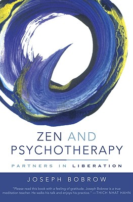 Zen and Psychotherapy: Partners in Liberation - Bobrow, Joseph