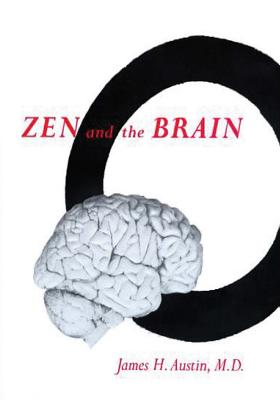 Zen and the Brain - Austin, James H, MD