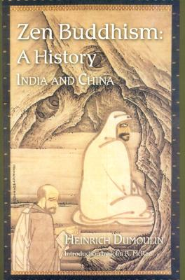Zen Buddhism: A History (India & China) - Dumoulin, Heinrich