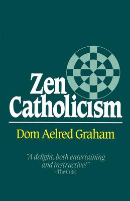 Zen Catholicism - Graham, Dom Aelred