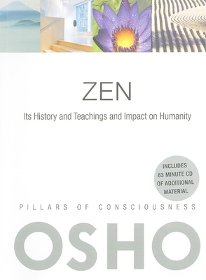 Zen: Its History and Teachings and Impact on Humanity - Osho, and International Foundation, Osho (Compiled by)