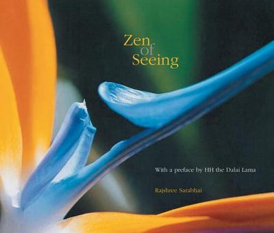 Zen of Seeing - Sarabhai, Rajshree, and H H the Dalai Lama (Preface by)