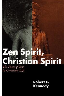 Zen Spirit, Christian Spirit - Kennedy, Robert