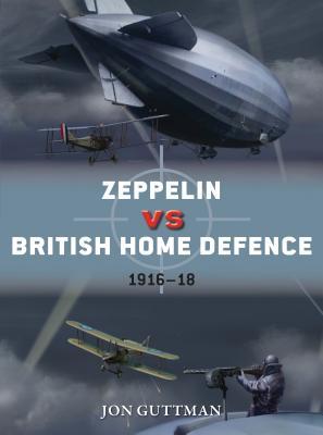 Zeppelin Vs British Home Defence 1915-18 - Guttman, Jon