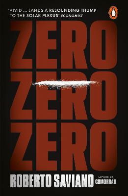 Zero Zero Zero - Saviano, Roberto