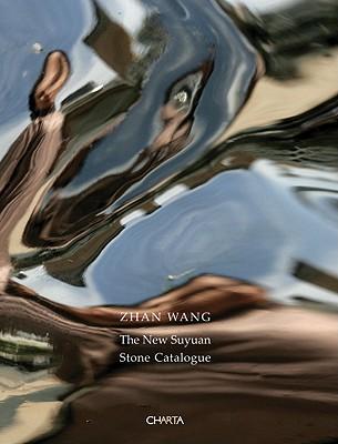 Zhan Wang: The New Suyuan Stone Catalogue - Du, Huang (Text by)