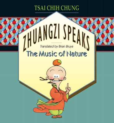 Zhuangzi Speaks: The Music of Nature - Chung, Tsai Chih