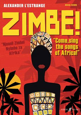 Zimbe!: Come Sing the Songs of Africa!, Vocal Score - L'Estrange, Alexander (Composer)