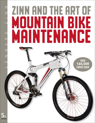 Zinn & the Art of Mountain Bike Maintenance - Zinn, Lennard