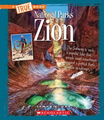 Zion (True Book: National Parks) - Orr, Tamra B