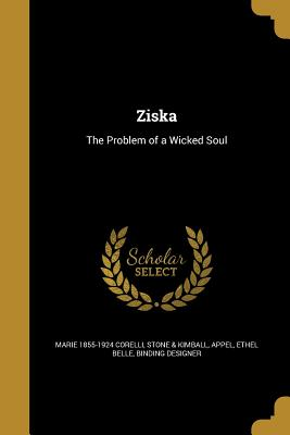 Ziska: The Problem of a Wicked Soul - Corelli, Marie 1855-1924, and Stone & Kimball (Creator), and Appel, Ethel Belle Binding Designer (Creator)