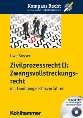 Zivilprozessrecht II: Zwangsvollstreckungsrecht: Mit Familiengerichtsverfahren - Boysen, Uwe