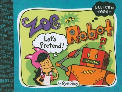 Zoe and Robot: Let's Pretend -