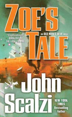 Zoe's Tale: An Old Man's War Novel - Scalzi, John