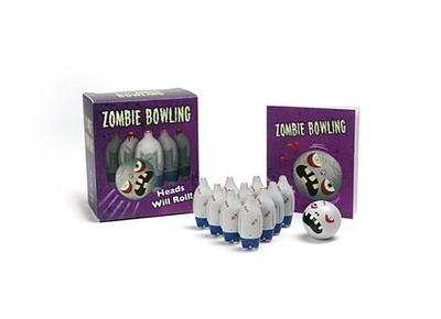 Zombie Bowling: Heads Will Roll! - Running Press (Editor)