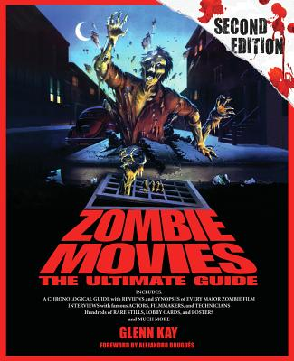 Zombie Movies: The Ultimate Guide - Kay, Glenn