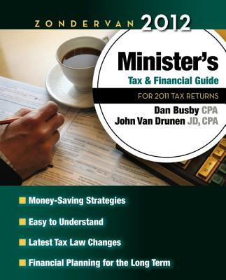 Zondervan Minister's Tax and Financial Guide 2012: For 2011 Tax Returns - Busby, Dan, and VanDrunen, John