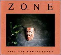 Zone - JEFF the Brotherhood