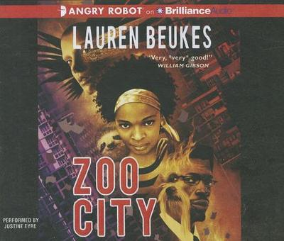 Zoo City - Beukes, Lauren, and Eyre, Justine (Read by)