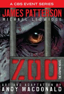 Zoo: The Graphic Novel - Patterson, James, and Ledwidge, Michael, and MacDonald, Andy