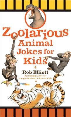Zoolarious Animal Jokes for Kids - Elliott, Rob