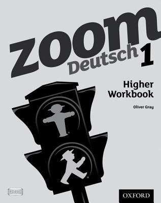 Zoom Deutsch 1 Higher Workbook - Gray, Oliver