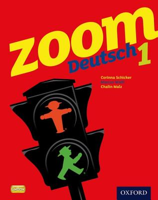 Zoom Deutsch 1 Student Book - Schicker, Corinna, and Waltl, Marcus, and Malz, Chalin
