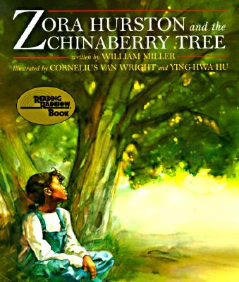 Zora Hurston and the Chinaberry Tree - Miller, William