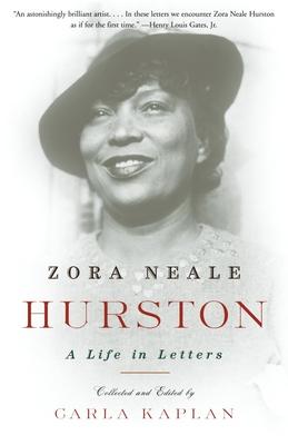 Zora Neale Hurston: A Life in Letters - Kaplan, Carla