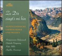 Zu Dir ziagt's mi hin: Alpenländische Liebeslieder und Wiesen - Angelika Kreuzmayr (accordion); Katja Holler (harp); Königswieser Steubenmusik; Osttiroler Viergesang
