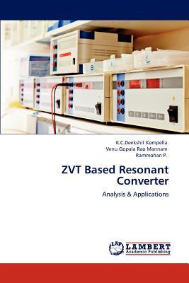 Zvt Based Resonant Converter - Kompella, K C Deekshit, and Mannam, Venu Gopala Rao, and P, Rammohan