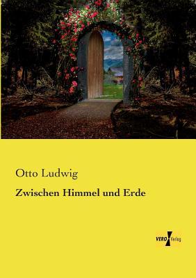 Zwischen Himmel Und Erde - Ludwig, Otto